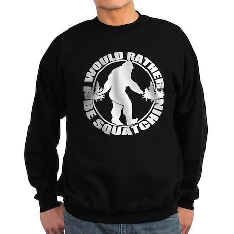 Rather be Squatchin Sweatshirt (dark)