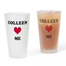Colleen Loves Me Drinking Glass