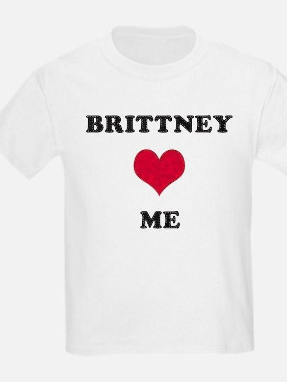 Brittney Loves Me T-Shirt
