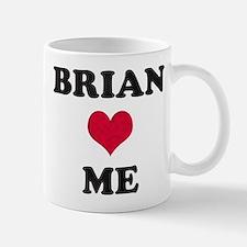 Brian Loves Me Mug