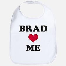 Brad Loves Me Bib