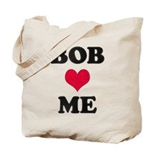 Bob Loves Me Tote Bag