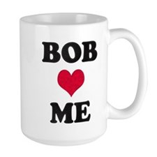 Bob Loves Me Mug