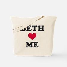 Beth Loves Me Tote Bag