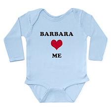 Barbara Loves Me Long Sleeve Infant Bodysuit