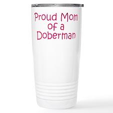Proud Mom of a Doberman Travel Mug
