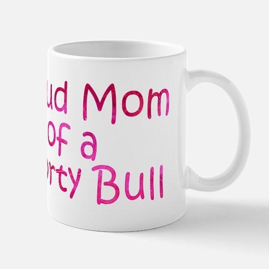 Proud Mom of a Shorty Bull Mug