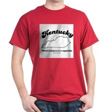 KENTUCKY: Where tobacco is a vegetable T-Shirt