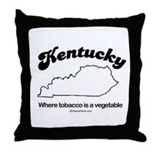 KENTUCKY: Where tobacco is a vegetable Throw Pillo