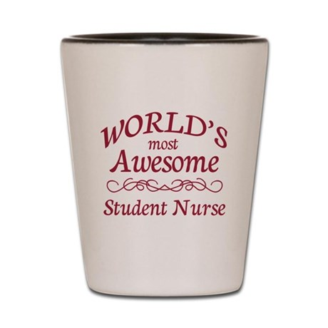 Awesome Student Nurse Shot Glass