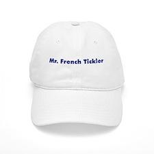 Mr. French Tickler Baseball Cap