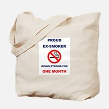 Proud Ex-Smoker – Going Strong For One Month Tote
