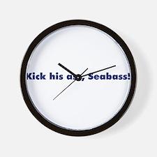 Kick his ass, Seabass! Wall Clock
