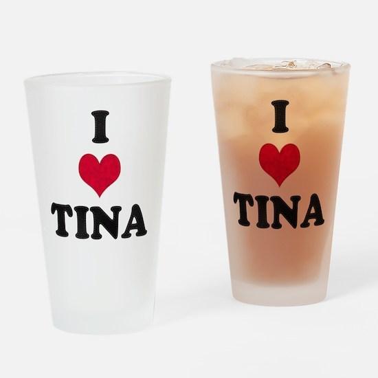 I Love Tina Drinking Glass