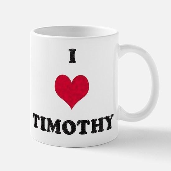 I Love Timothy Mug