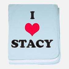 I Love Stacy baby blanket