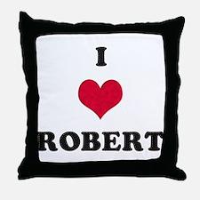 I Love Robert Throw Pillow