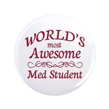"Awesome Med Student 3.5"" Button"