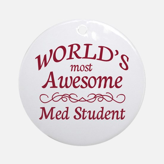 Awesome Med Student Ornament (Round)