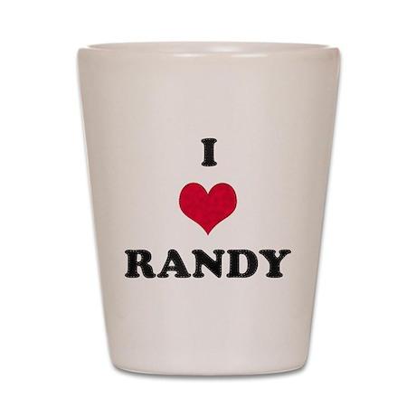 I Love Randy Shot Glass