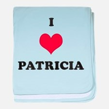 I Love Patricia baby blanket