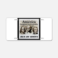 America Designed By Geniuses Run By Idiots Aluminu