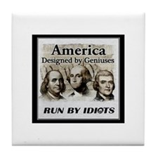 America Designed By Geniuses Run By Idiots Tile Co