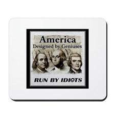 America Designed By Geniuses Run By Idiots Mousepa