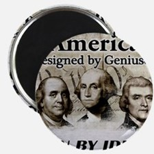 America Designed By Geniuses Run By Idiots Magnet