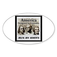 America Designed By Geniuses Run By Idiots Decal
