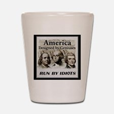 America Designed By Geniuses Run By Idiots Shot Gl