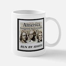 America Designed By Geniuses Run By Idiots Mug