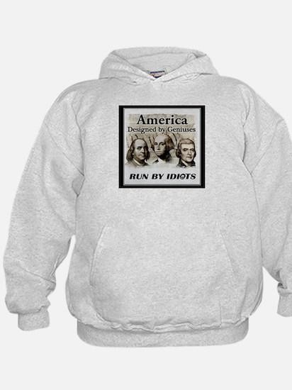 America Designed By Geniuses Run By Idiots Hoodie