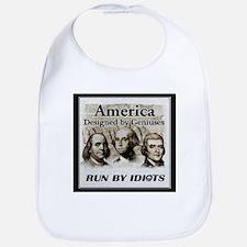 America Designed By Geniuses Run By Idiots Bib