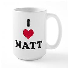 I Love Matt Mug