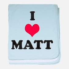 I Love Matt baby blanket