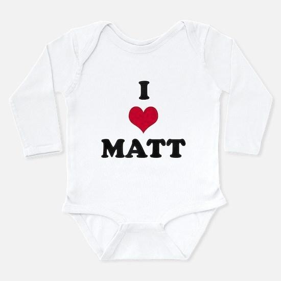 I Love Matt Long Sleeve Infant Bodysuit