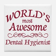 Awesome Dental Hygienist Tile Coaster