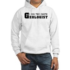 Geologist I Dig The Earth Hoodie