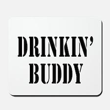 Drinkin Buddy Mousepad