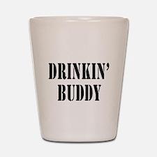Drinkin Buddy Shot Glass