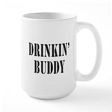 Drinkin Buddy Mug