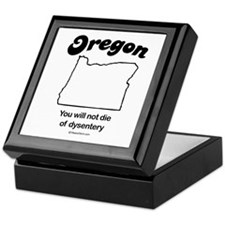 OREGON: You will not die of dysentery Keepsake Box