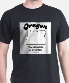 OREGON: You will not die of dysentery T-Shirt