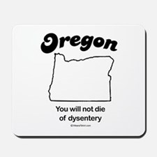 OREGON: You will not die of dysentery Mousepad