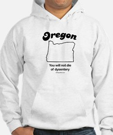 OREGON: You will not die of dysentery Jumper Hoody