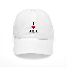 I Love Jill Baseball Cap