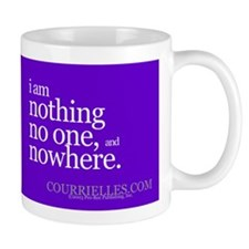 """""""Nothing and Nowhere"""" Mug"""