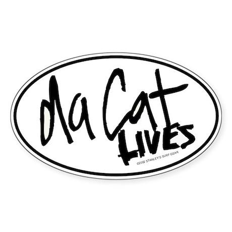 Da Cat LIVES Oval Sticker