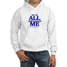 IT'S ALL ABOUT ME Jumper Hoody
